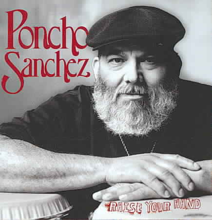 RAISE YOUR HAND BY SANCHEZ,PONCHO (CD)