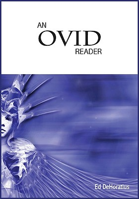 An Ovid Reader By Dehoratius, Ed (EDT)
